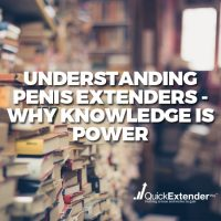Understanding Penis Extenders – Why Knowledge is Power
