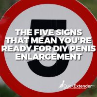 The Five Signs That Mean You're Ready for DIY Penis Enlargement