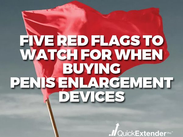 Red Flags Penis Enlargement Devices