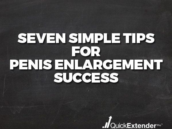 Seven Simple Tips for Penis Enlargement Success