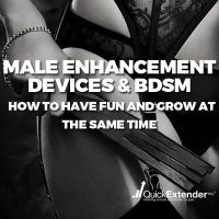 Male Enhancement Devices and BDSM – How to Have Fun and Grow at the Same Time
