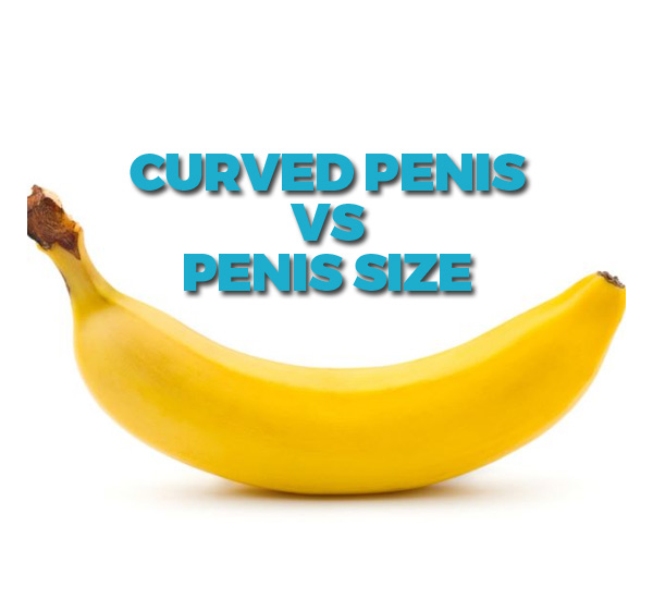 Penis bad curved a Curved Penis: