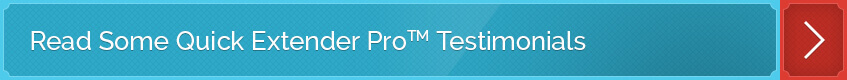 Learn More about the Quick Extender Pro Testimonials